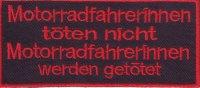 "Patch FP0069 ""Motorradfahrerinnen töten..."